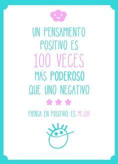 Un pensamiento positivo es 100 veces más poderoso que uno negativo. ¡No lo dudes! Felicidad. Motivación. Frases motivadoras, motivacionales. Alegría. Autoayuda. Evitar los pensamientos negativos, negatividad. Optimismo. Ser feliz.