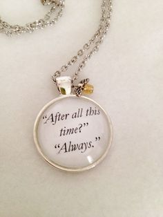 After All This Time Always Necklace - Harry Potter - Dumbledore - Snape - Spring - Summer - Easter - Mother's Day - Teacher - Graduate