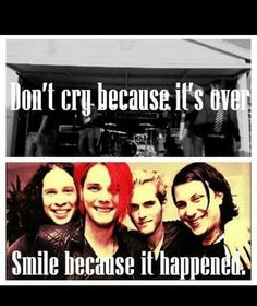 Doesn't mean we can't miss them. We'll carry on and MCR will live forever in its fans.