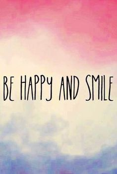 Be happy and smile quote via Carol's Country Sunshine on Facebook