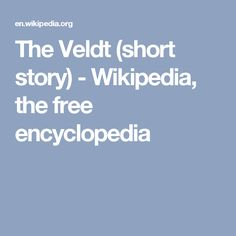 The Veldt (short story) - Wikipedia, the free encyclopedia