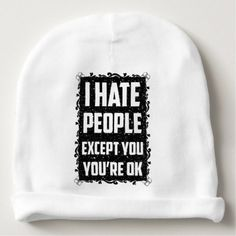 I haite people except you you're ok baby beanie - marriage gifts diy ideas custom