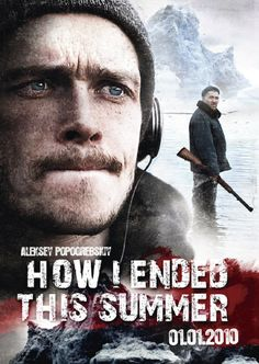 How I ended this summer (Aleksei Popogrebski, 2010)Set in a remote Arctic…