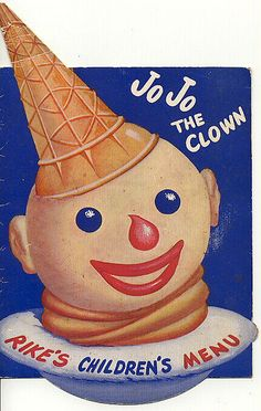 Rikes Menu with Jo Jo the ice cream clown Vintage Menu, Vintage Ads, Vintage Recipes, Vintage Food, Vintage Cartoon, Vintage Items, Jojo The Clown, Old Posters, Vintage Ice Cream