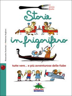 """teste fiorite. libri per bambini, spunti e appunti per adulti con l'orecchio acerbo: """"Storie in frigorifero"""" un punto di vista davvero ..."""