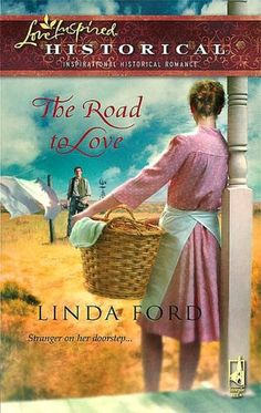 The Road to Love by Linda Ford: Harlequin Love Inspired Historical Inspirational Romance