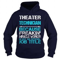 THEATER TECHNICIAN BECAUSE FREAKING MIRACLE WORKER ISN