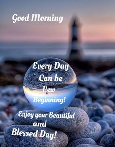 Good Morning Good Night, New Beginnings, Blessed, Day, Beautiful