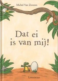 Lemniscaat NL » Jeugd » Prentenboeken » Titels » Dat ei is van mij!