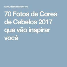 70 Fotos de Cores de Cabelos 2017 que vão inspirar você