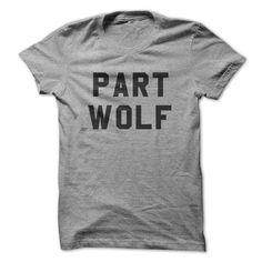 (Tshirt Great) Part Wolf  Shirts This Month  Unleash the beast! Part wolf tee in stock. Follow Us on Instagram gadapparel  Tshirt Guys Lady Hodie  SHARE and Get Discount Today Order now before we SELL OUT Today  Camping and i must go tee shirts