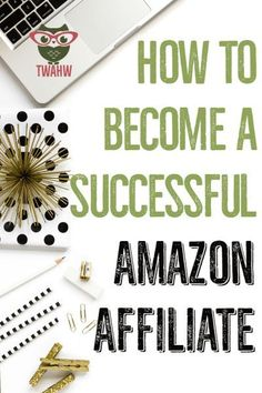 Affiliate Made Easy with How to Become a Successful Amazon Affiliate | The Work at Home Wife See more by going to the photo