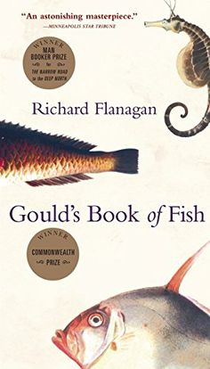 Gould's Book of Fish : Richard Flanagan : 9780802139597 Good Books, Books To Read, My Books, Book Lists, Book Review, My Best Friend, Novels, Fish, Amazon