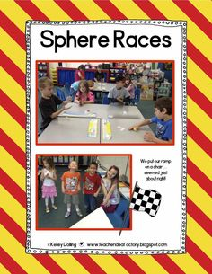 Teacher Idea Factory:  Sphere races!  The kids all get a ball of clay and then roll it through a course.