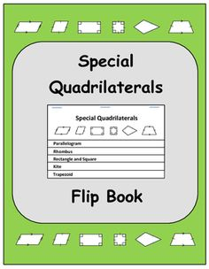 Theorems of Special Quadrilaterals seem so easy, and yet so often students mix them up and complain that they are confusing.  The problem is that students lack a frame of reference...Special Quadrilaterals Flip Book to the rescue!Use this book with your students to introduce the properties and theorems of each shape, or as a review after other introductory activities.