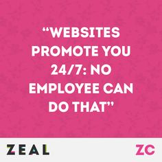 """""""Websites promote you 24/7: no employee can do that"""" #Quote #WebDevelopment #Marketing"""