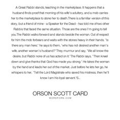 """Orson Scott Card - """"A Great Rabbi stands, teaching in the marketplace. It happens that a husband finds..."""". life, christianity, forgiveness, law"""