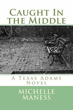 Caught In the Middle (The Texas Adams Book All Falls Down, The Middle, Book 1, Novels, Texas, Romance, Reading, Movie Posters, Amazon