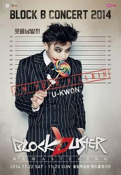 BLOCK B CONCERT 2014 BLOCKBUSTER REMASTERING POSTER: UKWON  'The crime of causing excessive laughter' cr:http://bontheblock.tumblr.com/
