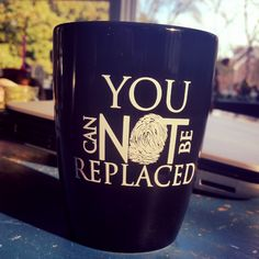 You Can NOT Be Replaced  The original est 2012 wristbands, tshirts, student packs You Cannot Be Replaced Mug $8