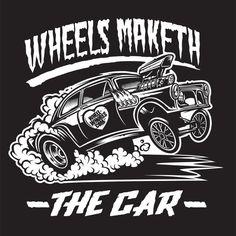 Gasser Cartoons | Home » Carousel » Wheels Maketh The Car (T-Shirt)