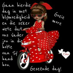 Good Morning Funny, Good Morning Wishes, Day Wishes, Morning Inspirational Quotes, Morning Quotes, Lekker Dag, Afrikaanse Quotes, Goeie More, Christian Messages