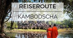 Tipps rund um eine Reiseroute durch Kambodscha findest du hier...  http://flashpacking4life.de/reiseroute-kambodscha/
