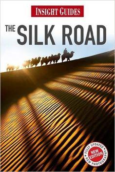 Insight Guides: Silk Road: Amazon.co.uk: Andrew Forbes, Alan Palmer, Chris Bradley, Bradley Mayhew, Tom Le Bas: 9781780051161: Books