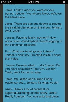 Jared and Jensen convention quotes. THAT FIRST ONE, THOUGH, HAHA.