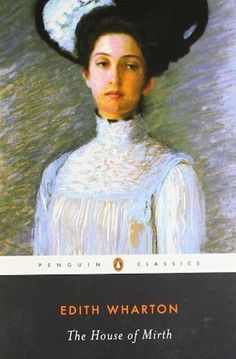 8 Books to Read When You've Exhausted Jane Austen: The House of Mirth by Edith Wharton
