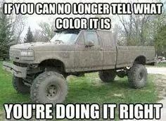 """Mudding Done Right - Funny memes that """"GET IT"""" and want you to too. Get the latest funniest memes and keep up what is going on in the meme-o-sphere. Jacked Up Trucks, Cool Trucks, Big Trucks, Chevy Trucks, Pickup Trucks, Mudding Trucks, Lifted Chevy, Dually Trucks, Lifted Trucks Quotes"""