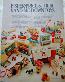 Classic Fisher-Price toys.  Don't forget: Chatter Phone, Pull-A-Tune Xylophone, Little People, the Roller Skates, the Cash Register, & the Music Box Record Player!