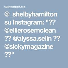 "@_shelbyhamilton su Instagram: ""❤️ @ellierosemclean ❤️ @alyssa.selin ❤️ @sickymagazine ❤️"""