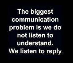 the biggest communication problem life quotes quotes quote life quote truth communication