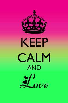keep calm and love - Pesquisa Google
