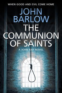 Buy The Communion of Saints: John Ray / crime thrillers, by John Barlow and Read this Book on Kobo's Free Apps. Discover Kobo's Vast Collection of Ebooks and Audiobooks Today - Over 4 Million Titles! John Barlow, Saint A, Crime Fiction, Mystery Thriller, Library Books, Communion, Kindle, Novels, This Book