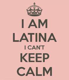 Latinas can't keep calm...lol :)
