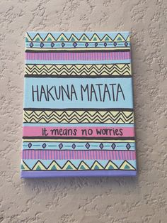 Hakuna Matata, Tribal Pattern, Acrylic Canvas Painting