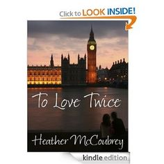 To Love Twice  Heather McCoubrey $2.99 or #free with Prime #books
