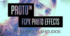 PROTO™ PROFESSIONAL FCPX PHOTO FILTERS  From instant photo effects to hipster grades, to washed vintage looks, you can create every photographic look you could ever want in Final Cut Pro X with PROTO™ from Pixel Film Studios™. This collection of over 50 Photo filters can be applied, adjusted, and customized directy in FCPX.