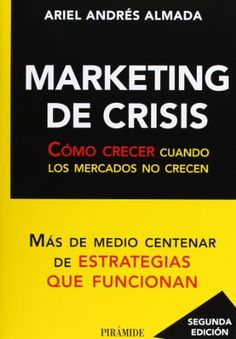 Marketing de crisis: Cómo crecer cuando los mercados no crecen (Empresa Y Gestion) de Ariel Andrés Almada. Máis información no catálogo: http://kmelot.biblioteca.udc.es/record=b1498030~S1*gag
