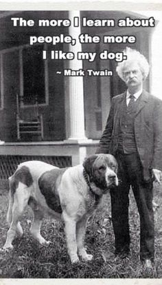 The More I Learn About People... Mark Twain
