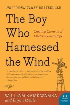 World Civilizations, Required Summer Reading Assignment: The Boy Who Harnessed the Wind by William Kamkwamba and Bryan Mealer. Williston Northampton School History and Global Studies Department