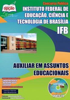 Apostila Concurso Instituto Federal de Educação, Ciência e Tecnologia de Brasília - IFB / 2014: - Cargo: Auxiliar em Assuntos Educacionais