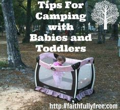 Tips For Camping With A Baby or Toddler. Things someone, anyone should have told us before we took our baby camping!