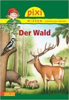 Pixi Wissen: Der Wald (6-8 Jahre); Carlsen #wald #reh #hirsch #vogel #wildschwein #grün