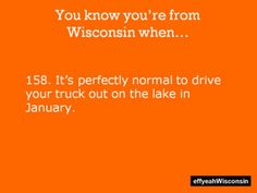 You Know You're From WI...Been there, done that.  #water #Wisconsin