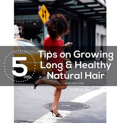 5 Tips on Growing Long and Healthy Natural Hair