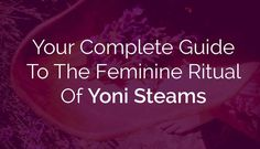 Complete guide and how to diy with recipes and blends. Yoni Steam, also known as vaginal steam, is the ancient practice of sitting or squatting over steaming pot of water infused with herbs. It's a powerful ally. What herbs to use. Yoni Steam Herbs, V Steam, Steam Recipes, Infused Water Recipes, How To Increase Energy, Herbal Medicine, Fertility, Natural Health, Health And Wellness