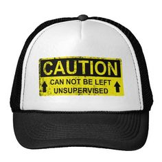 Caution Sign: Can Not Be Left Unsupervised Hat